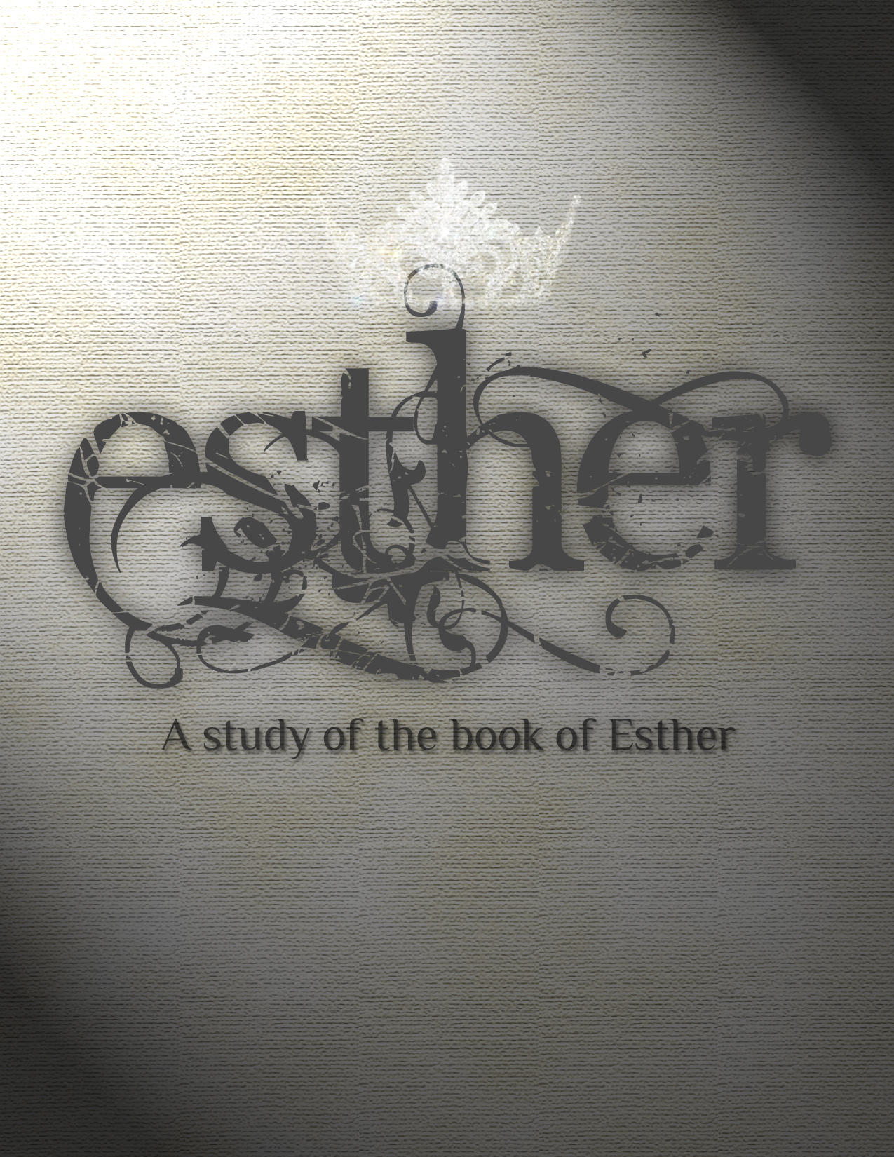 The Book of Esther - Life, Hope & Truth